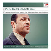 Pierre Boulez Conducts Ravel de Pierre Boulez
