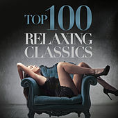 Top 100 Relaxing Classics by Various Artists