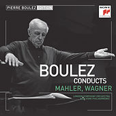 Pierre Boulez Edition: Mahler & Wagner by Various Artists