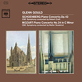 Mozart: Piano Concerto No. 24 in C Minor, K. 491 - Schoenberg: Piano Concerto, Op. 42 ((Gould Remastered)) by Glenn Gould
