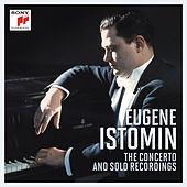 Eugene Istomin - The Concerto and Solo Recordings de Eugene Istomin
