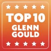 Top 10 Glenn Gould by Glenn Gould