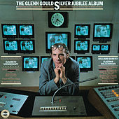 The Glenn Gould Silver Jubilee Album ((Gould Remastered)) by Glenn Gould