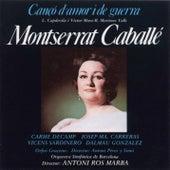 Cançó d'Amor i de Guerra de Montserrat Caballé
