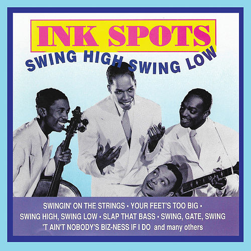 Swing High Swing Low by The Ink Spots