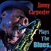 Plays the Blues by Jimmy Carpenter