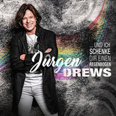 Und ich schenke dir einen Regenbogen von Jürgen Drews