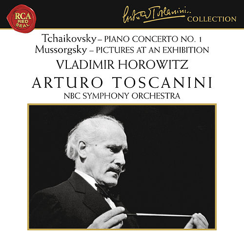 Tchaikovsky: Piano Concerto No. 1 in B-Flat Minor, Op. 23 - Mussorgsky: Pictures at an Exhibition by Vladimir Horowitz