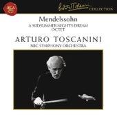 Mendelssohn: A Midsummer Night's Dream, Op. 61 & Octet in E-Flat Major, Op. 20 by Arturo Toscanini