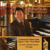 St. John Cantius presents Jonathan Rudy: Epic Music for Organ de Jonathan Rudy