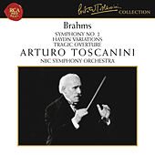Brahms: Symphony No. 2 in D Major, Op. 73, Haydn Variations, Op. 56a & Tragic Overture, Op. 81 by Arturo Toscanini