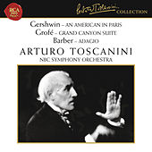 Gershwin: An American in Paris - Grofé: Grand Canyon Suite - Barber: Adagio for Strings, Op. 11 de Arturo Toscanini