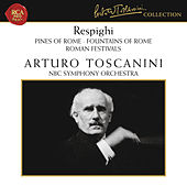 Respighi: Pines of Rome, Fountains of Rome & Roman Festivals by Arturo Toscanini