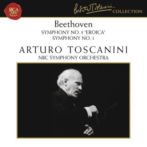 Beethoven: Symphony No. 3 in E-Flat Major, Op. 55 'Eroica' & Symphony No. 1 in C Major, Op. 21 by Arturo Toscanini