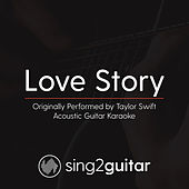 Love Story (Originally Performed By Taylor Swift) [Acoustic Karaoke Version] de Sing2Guitar
