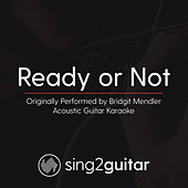 Ready or Not (Originally Performed By Bridgit Mendler) [Acoustic Karaoke Version] de Sing2Guitar