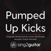 Pumped Up Kicks (Originally Performed By Foster the People) [Acoustic Karaoke Version] de Sing2Guitar
