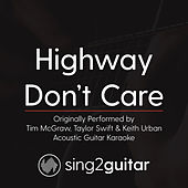 Highway Don't Care (Originally Performed By Tim McGraw, Taylor Swift & Keith Urban) [Acoustic Karaoke Version] de Sing2Guitar