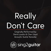 Really Don't Care (Originally Performed By Demi Lovato & Cher Lloyd) [Acoustic Karaoke Version] di Sing2Guitar