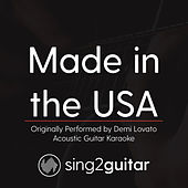 Made in the USA (Originally Performed By Demi Lovato) [Acoustic Karaoke Version] de Sing2Guitar
