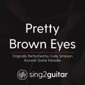 Pretty Brown Eyes (Originally Performed By Cody Simpson) [Acoustic Karaoke Version] de Sing2Guitar