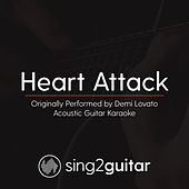 Heart Attack (Originally Performed By Demi Lovato) [Acoustic Karaoke Version] di Sing2Guitar