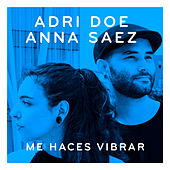 Me haces vibrar by Adri Doe