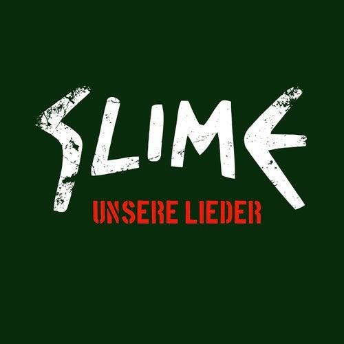 Unsere Lieder von Slime