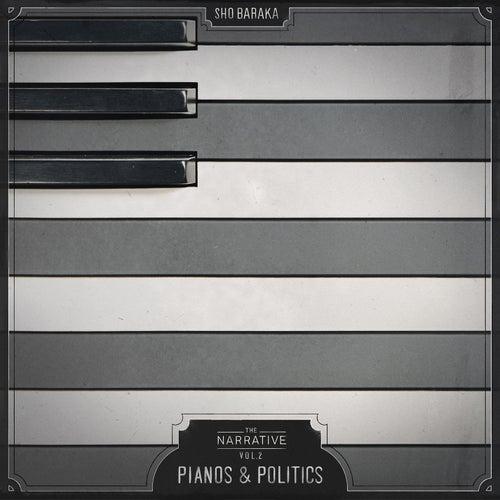 The Narrative, Volume 2 - Pianos & Politics by Sho Baraka