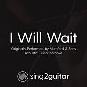 I Will Wait (Originally Performed By Mumford & Sons) [Acoustic Karaoke Version] de Sing2Guitar