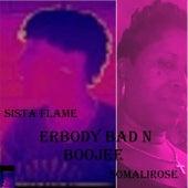 Erbody Bad 'n' Boojee by Sista Flame