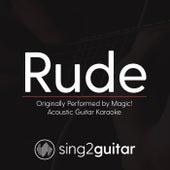 Rude (Originally Performed By Magic!) [Acoustic Guitar Karaoke] de Sing2Guitar