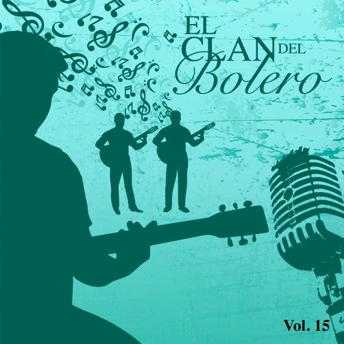 El Clan del Bolero (Vol. 15) by Various Artists