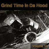 Grind Time in da Hood, Vol. 12 by Various Artists