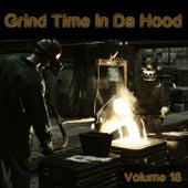 Grind Time in da Hood, Vol. 18 von Various Artists