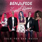 Solo por una razón (feat. Sweet California) by Benji & Fede