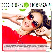 Colors of Bossa 8 by Various Artists