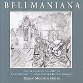Bellmaniana: Guitar Music in the Spirit of Carl Michael Bellman and the Danish Baroque by Erling Møldrup
