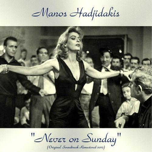 "Manos Hadjidakis (Μάνος Χατζιδάκις): ""'Never on Sunday' Original Soundtrack (Remastered 2017)"""