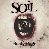 Rusty Cage by Soil
