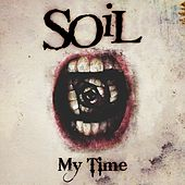 My Time (Kickstart Version) by Soil