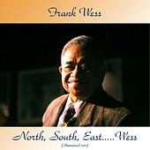 North, South, East.....Wess (Remastered 2017) by Frank Wess