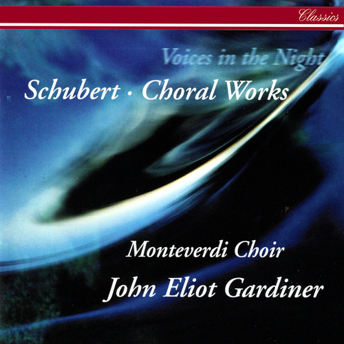 Schubert: Voices in the Night - Choral Works by John Eliot Gardiner