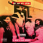 Me And My Crew (feat. E.Mak & Big Zeeks) by Te Dness