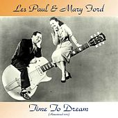 Time To Dream (Remastered 2017) de Les Paul