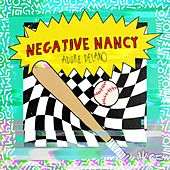 Negative Nancy by Adore Delano