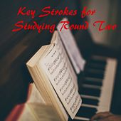Key Strokes for Studying Round Two by Switch