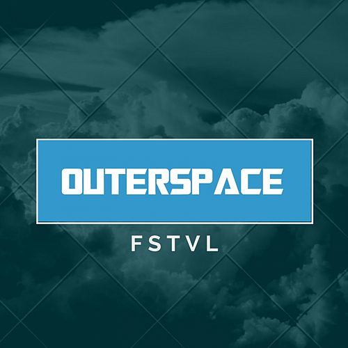 Fstvl by Outerspace