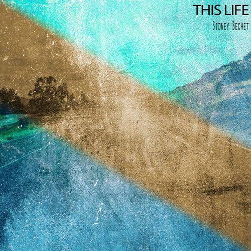 This Life de Sidney Bechet