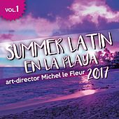 Summer Latin en la Playa 2017, Vol. 1 von Various Artists